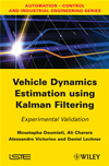 Vehicle Dynamics Estimation Using Kalman Filtering:
