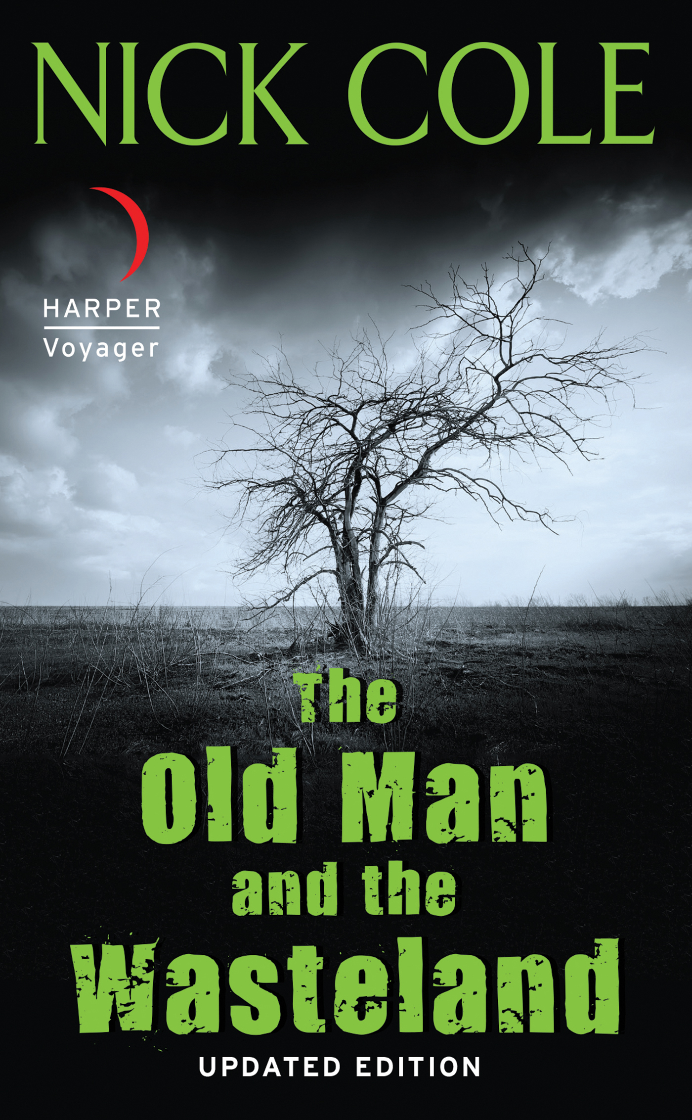 The Old Man and the Wasteland By: Nick Cole