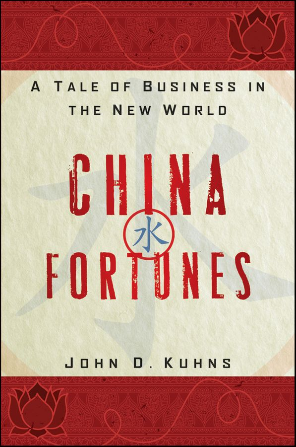 China Fortunes By: John D. Kuhns