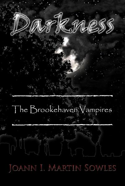 Darkness (The Brookehaven Vampires #2) By: Joann I Martin Sowles