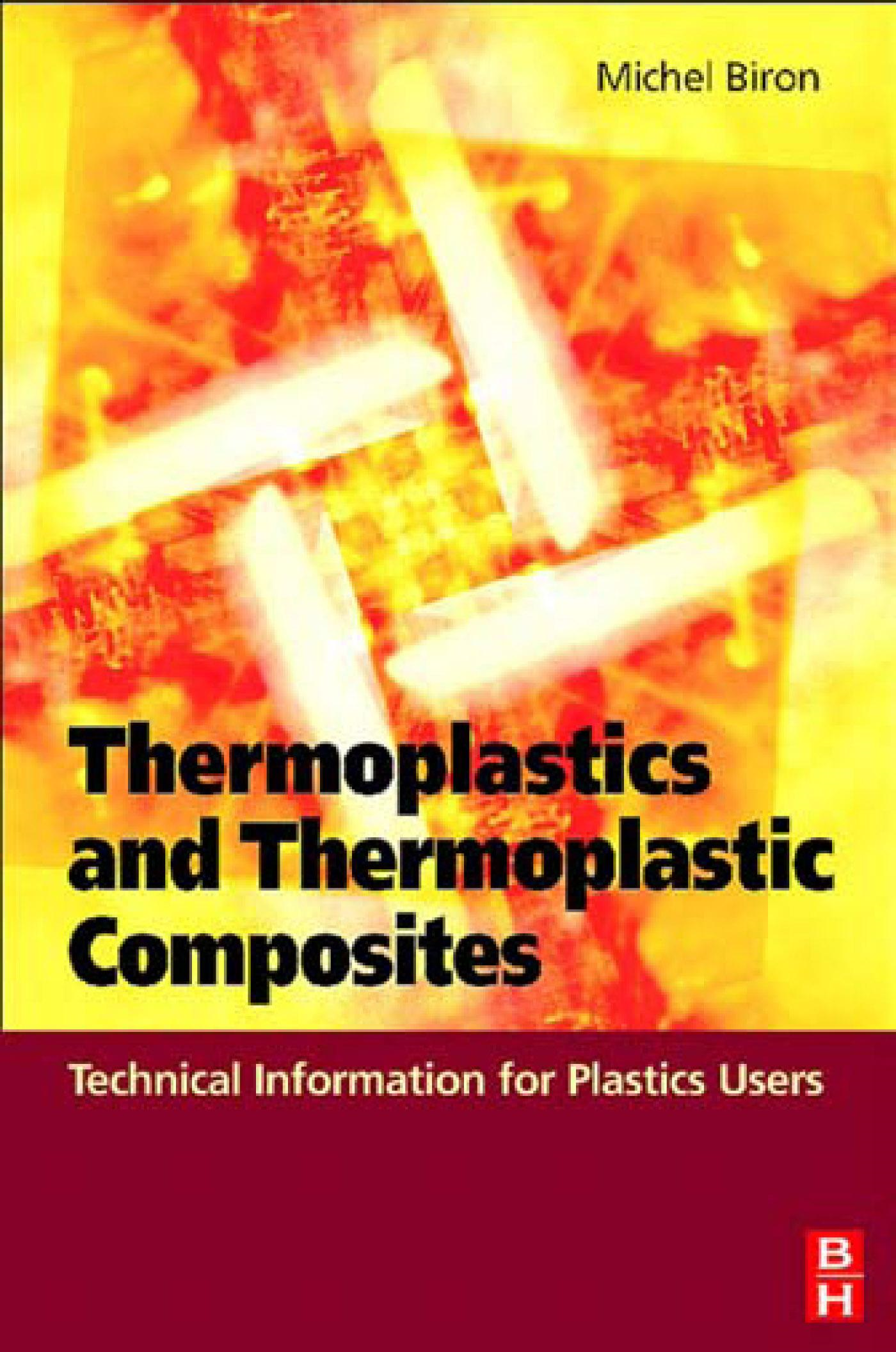 Thermoplastics and Thermoplastic Composites: Technical Information for Plastics Users