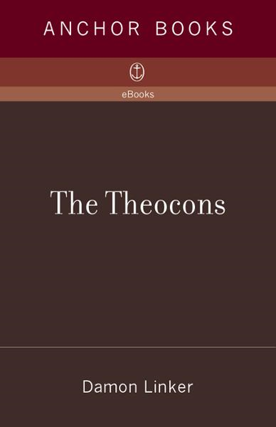 The Theocons By: Damon Linker