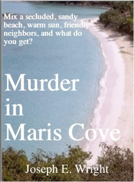 Murder in Maris Cove By: Joseph E. Wright