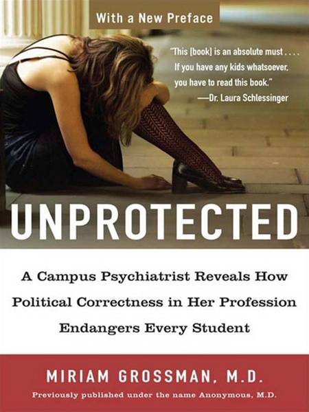 Unprotected By: Miriam Grossman