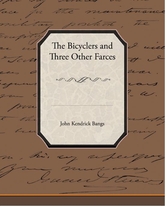 John Kendrick  Bangs - The Bicyclers and Three Other Farces