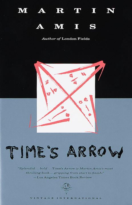 Time's Arrow By: Martin Amis
