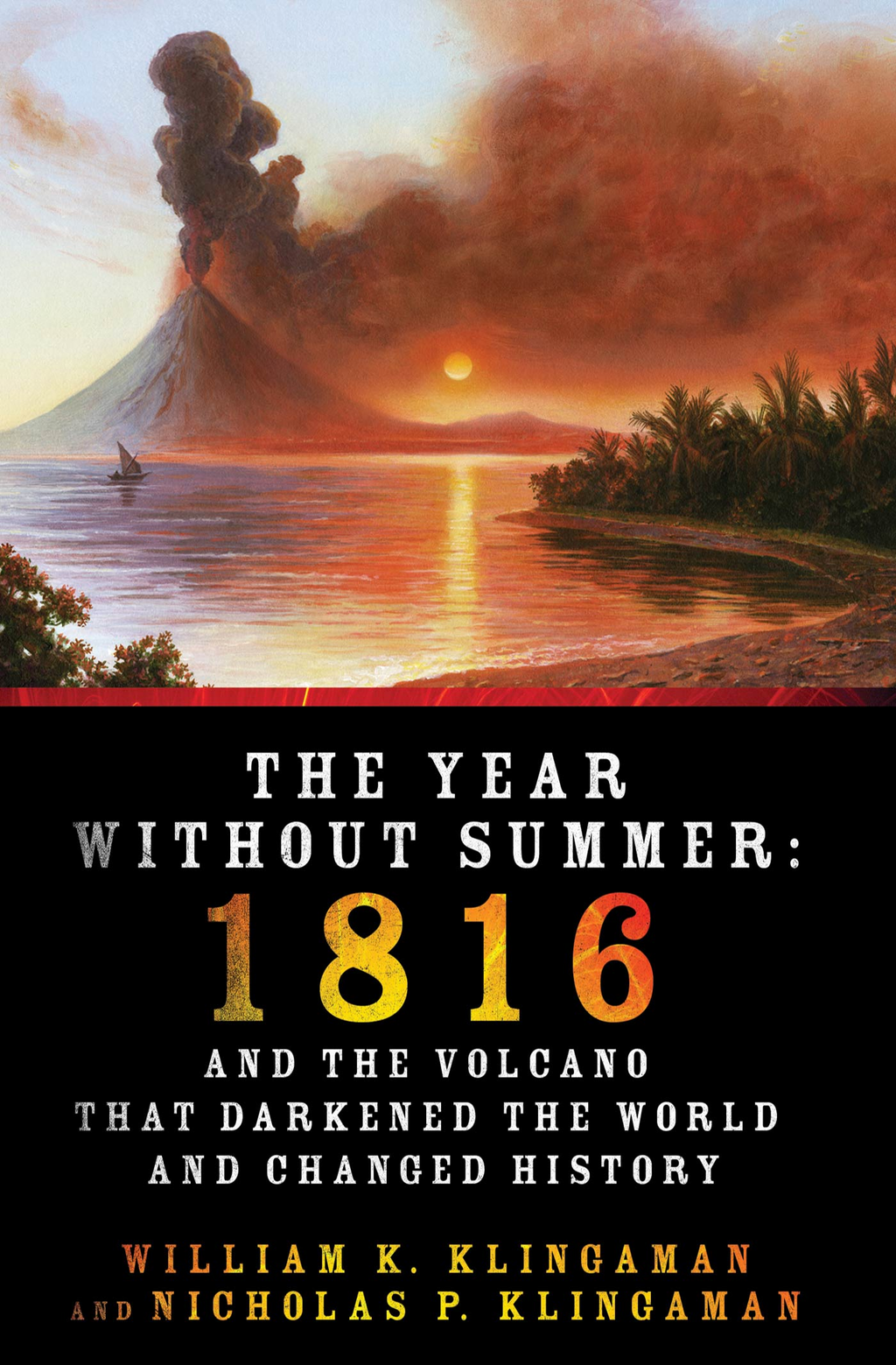 The Year Without Summer By: Nicholas P. Klingaman,William K. Klingaman