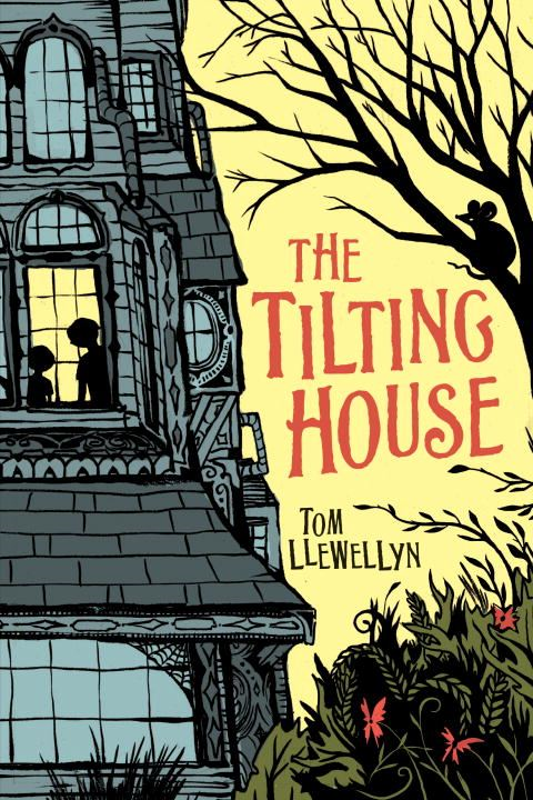 The Tilting House By: Tom Llewellyn
