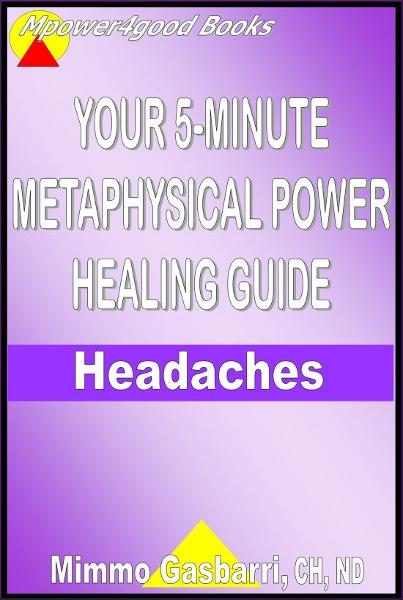 Your 5-Minute Metaphysical Power Healing Guide: Headaches
