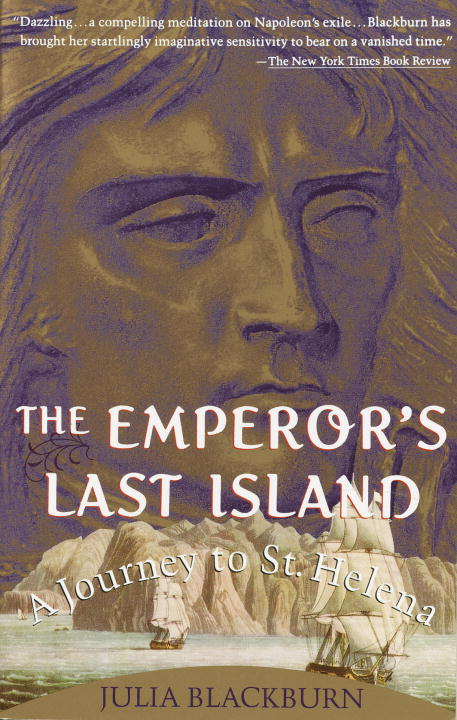 The Emperor's Last Island By: Julia Blackburn