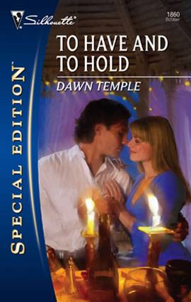 To Have and To Hold By: Dawn Temple