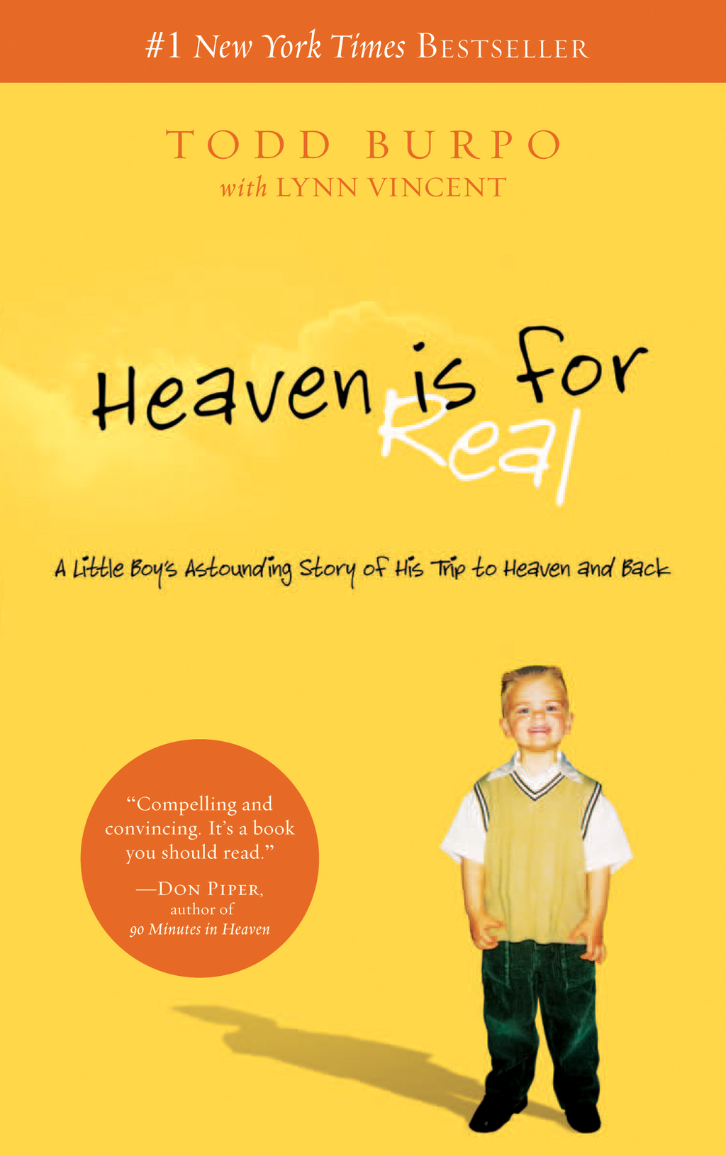 Heaven is for Real: A Little Boy's Astounding Story of His Trip to Heaven and Back By: Lynn Vincent,Todd Burpo