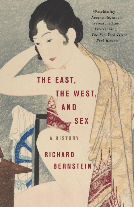 The East, the West, and Sex By: Richard Bernstein