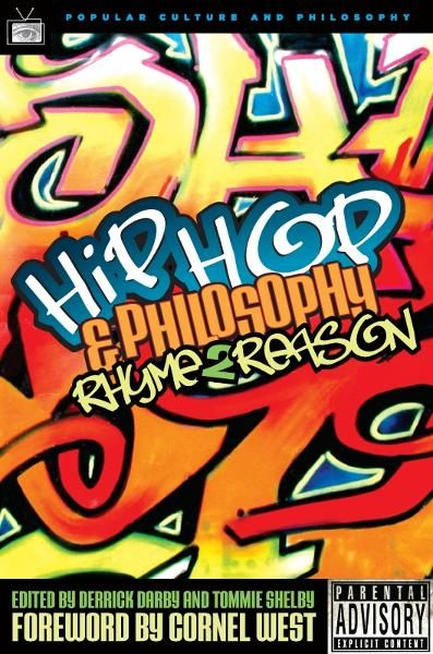 Hip-Hop and Philosophy By: Derrick Darby,Tommie Shelby