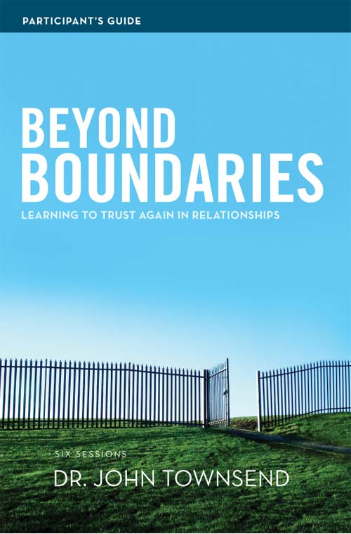 Beyond Boundaries Participant's Guide By: John   Townsend