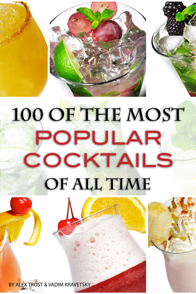 100 of the Most Popular Cocktails of All Time