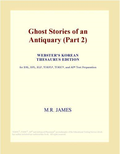 Ghost Stories of an Antiquary (Part 2) (Webster's Korean Thesaurus Edition)