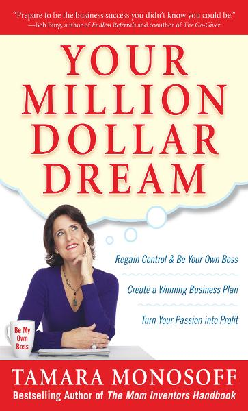 Your Million Dollar Dream : Regain Control and Be Your Own Boss. Create a Winning Business Plan. Turn Your Passion into Profit.: Regain Control and Be Your Own Boss. Create a Winning Business Plan. Turn Your Passion into Profit.