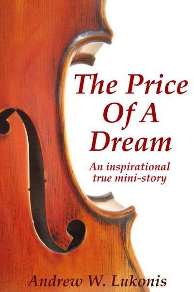 The Price Of A Dream By: Andrew W. Lukonis