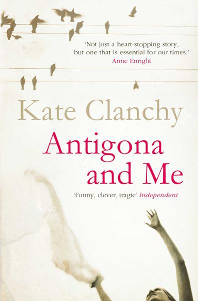 Antigona and Me By: Kate Clanchy