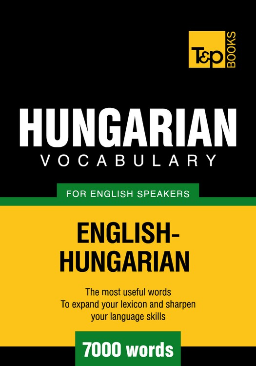 Hungarian Vocabulary for English Speakers - 7000 Words