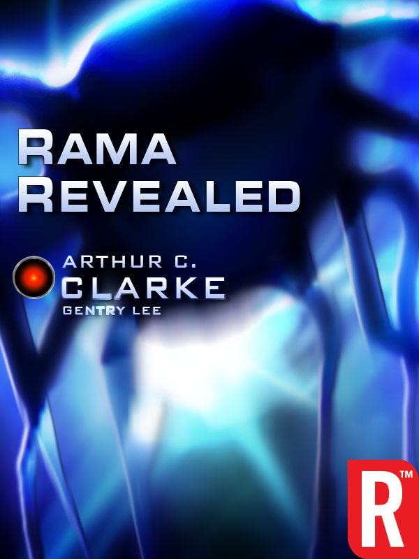 Rama Revealed By: Arthur C. Clarke,Gentry Lee