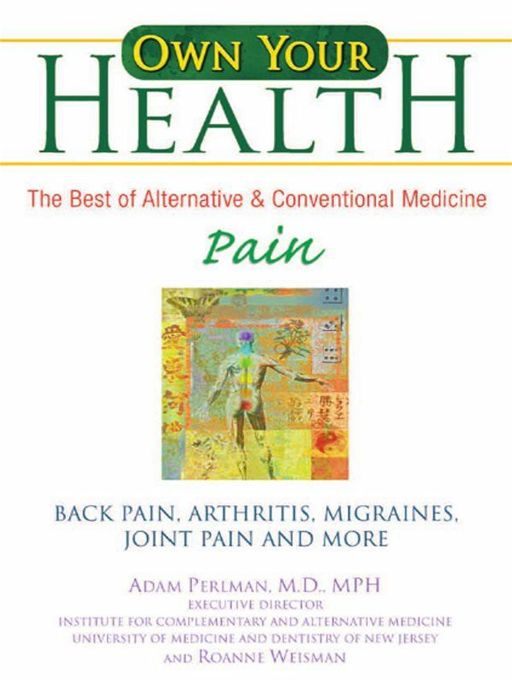 Own Your Health : Pain By: Adam Perlman,Roanne Weisman