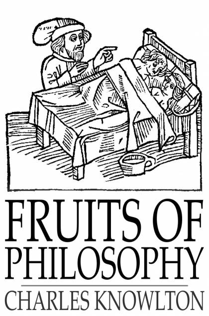 Fruits of Philosophy A Treatise on the Population Question