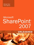 Microsoft SharePoint 2007 Unleashed By: Colin Spence,Michael Noel