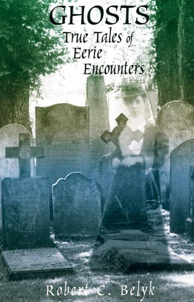 Ghosts: True Tales of Eerie Encounters