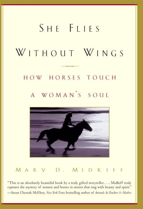 She Flies Without Wings By: Mary D. Midkiff
