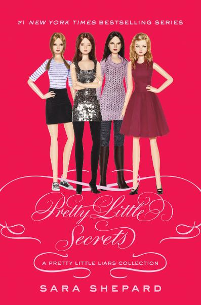 Pretty Little Liars: Pretty Little Secrets By: Sara Shepard