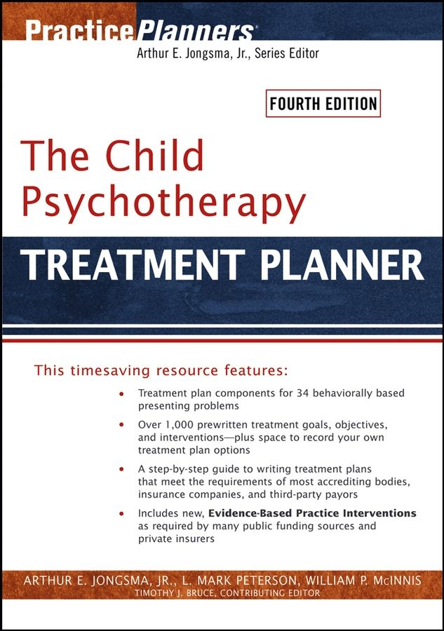 The Child Psychotherapy Treatment Planner By: Arthur E. Jongsma Jr.,L. Mark Peterson,Timothy J. Bruce,William P. McInnis