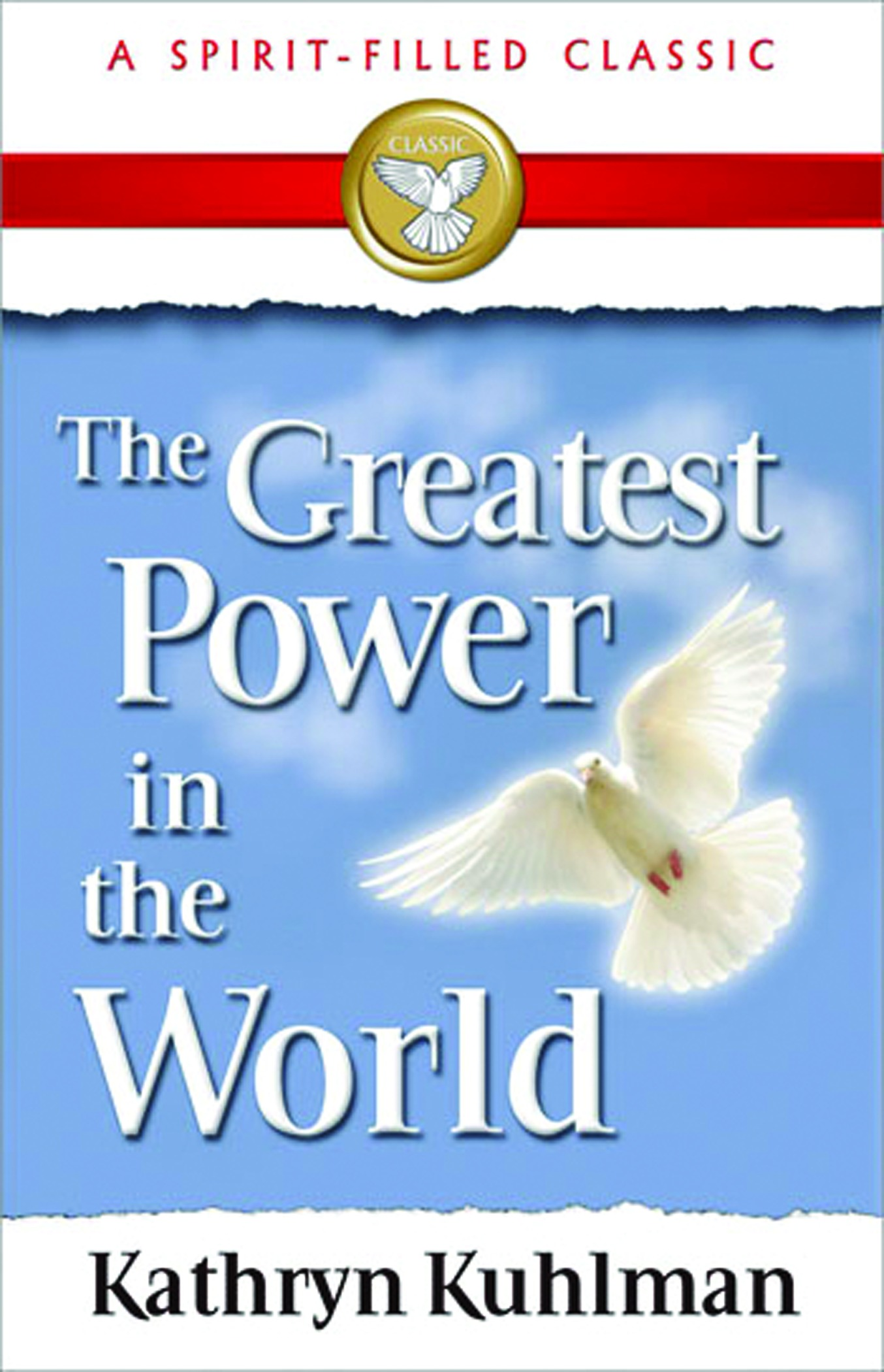 The Greatest Power in the World By: Kuhlman, Kathryn