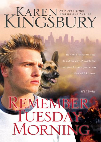 Remember Tuesday Morning By: Karen   Kingsbury