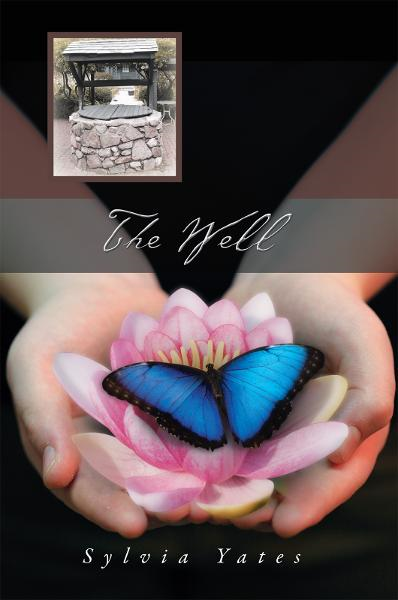 The Well By: Sylvia Yates