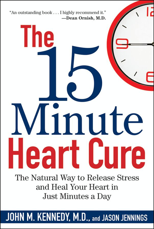 The 15 Minute Heart Cure By: Jason Jennings,John M. Kennedy