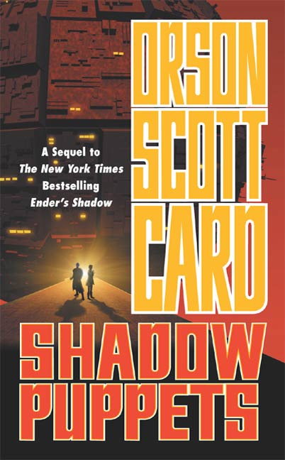 Shadow Puppets By: Orson Scott Card