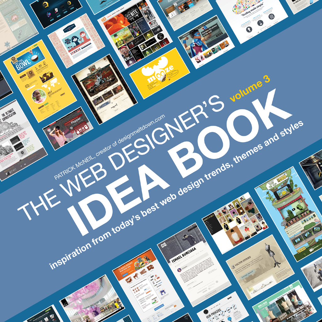 The Web Designer's Idea Book,  Volume 3 Inspiration from Today's Best Web Design Trends,  Themes and Styles