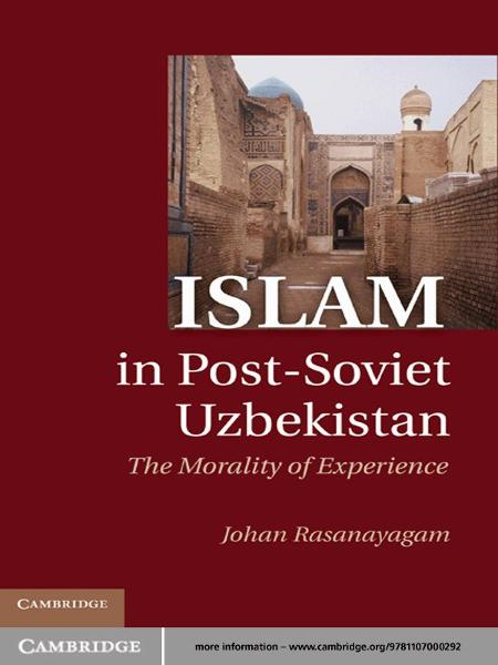 Islam in Post-Soviet Uzbekistan The Morality of Experience