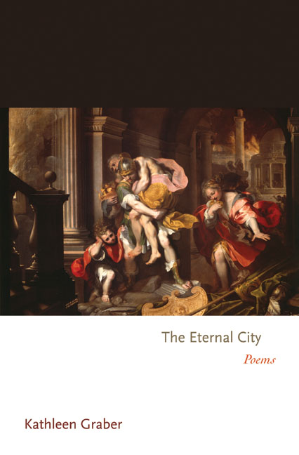 The Eternal City By: Kathleen Graber