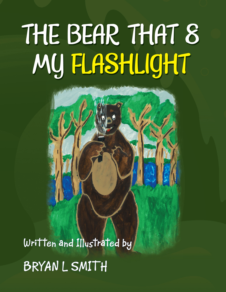 THE BEAR THAT 8 MY FLASHLIGHT