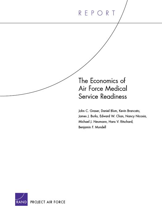 The Economics of Air Force Medical Service Readiness By: John C. Graser,Daniel Blum,Kevin Brancato,James J. Burks,Edward W. Chan