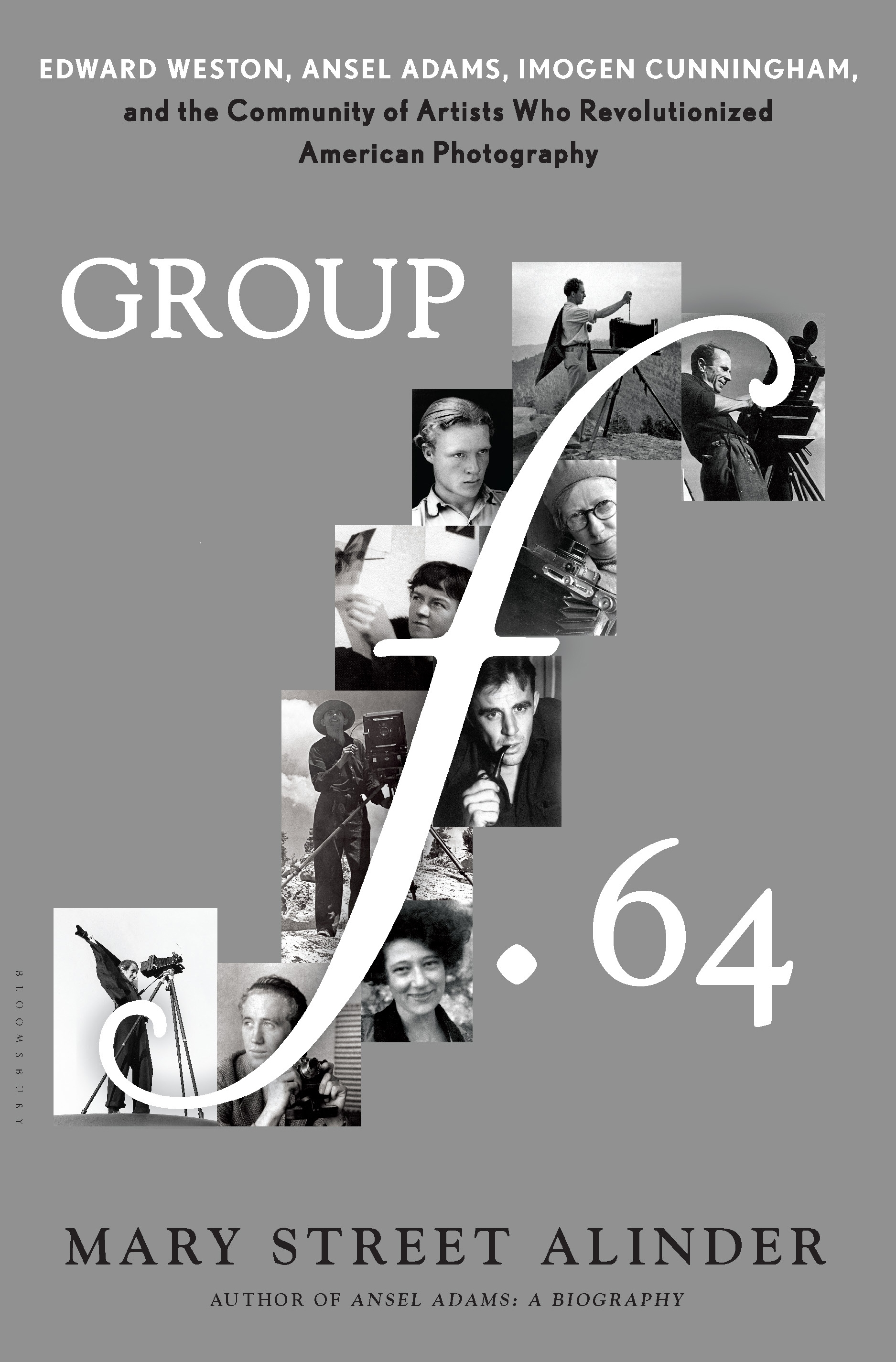 Group f.64 Edward Weston,  Ansel Adams,  Imogen Cunningham,  and the Community of Artists Who Revolutionized American Photography