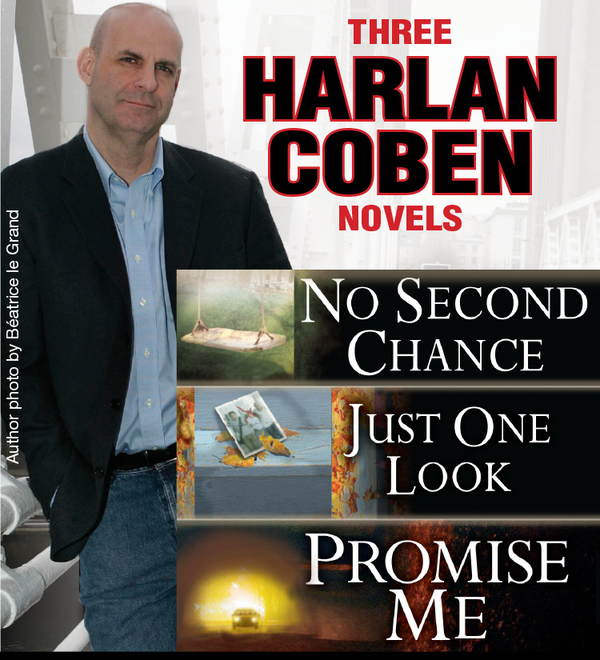 3 Harlan Coben Novels: Promise Me, No Second Chance, Just One Look: Promise Me, No Second Chance, Just One Look By: Harlan Coben