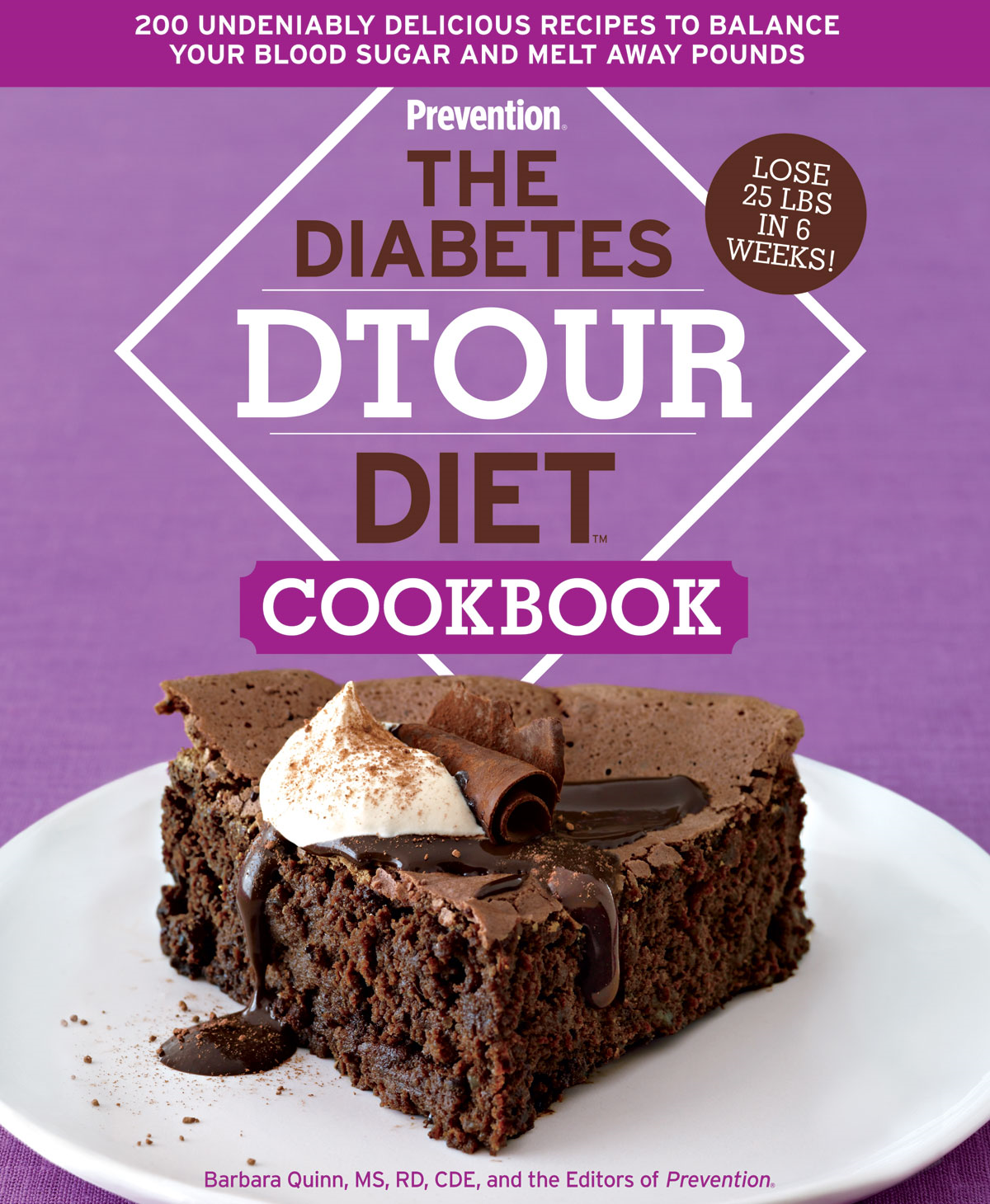 Diabetes DTOUR Diet Cookbook: 200 Undeniably Delicious Recipes to Balance Your Blood Sugar and Melt Away Pounds