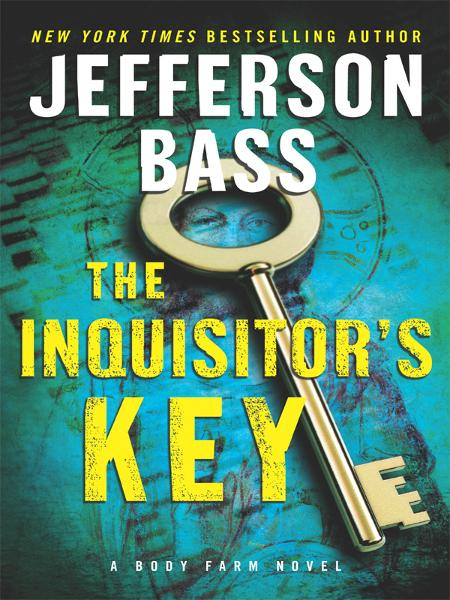 The Inquisitor's Key By: Jefferson Bass