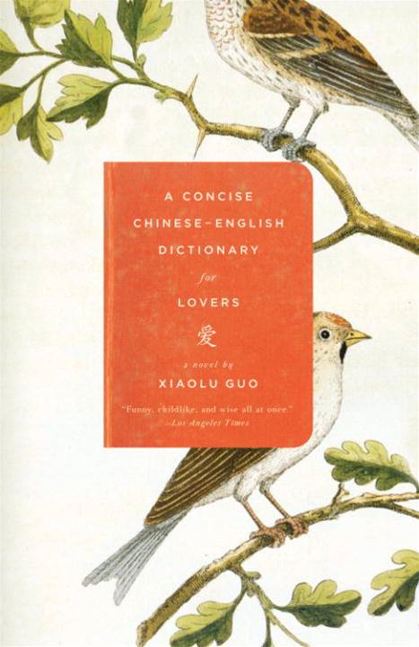 A Concise Chinese-English Dictionary for Lovers By: Xiaolu Guo