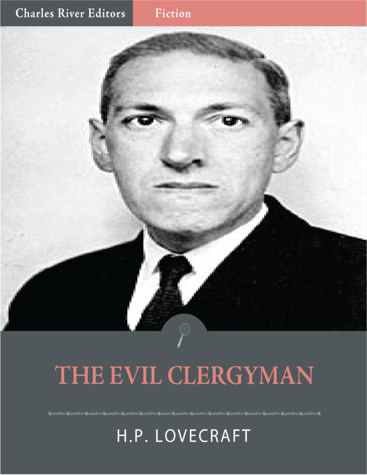 The Evil Clergyman (Illustrated Edition) By: H.P. Lovecraft