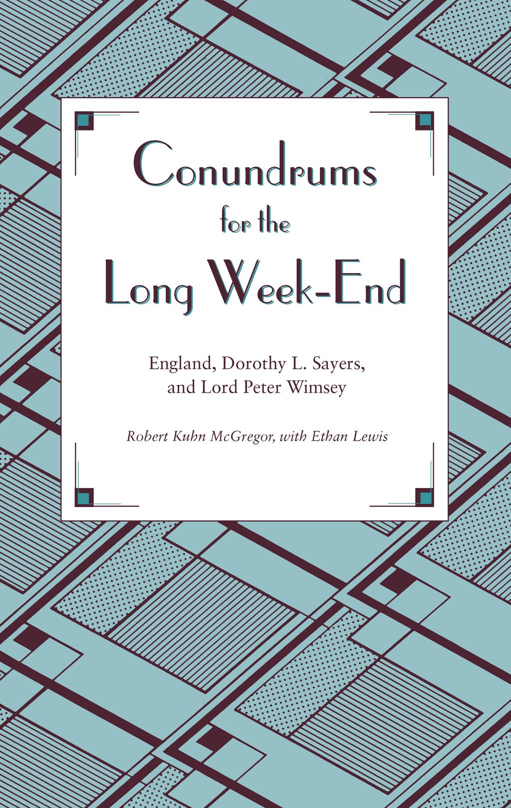 Conundrums for the Long Week-End: England, Dorothy L. Sayers, and Lord Peter Wimsey